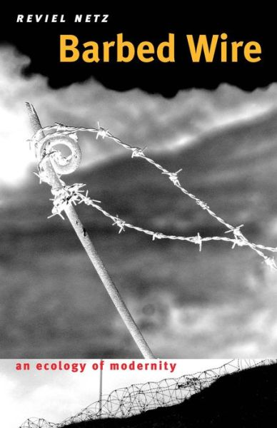 Barbed Wire: An Ecology of Modernity
