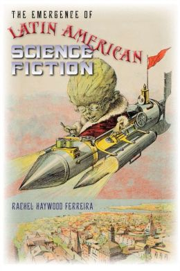 The Emergence of Latin American Science Fiction