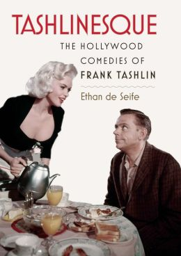 Tashlinesque: The Hollywood Comedies of Frank Tashlin