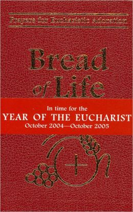 Bread of Life: Prayers for Eucharistic Adoration