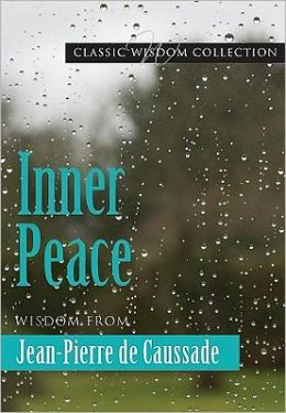 Inner Peace: Wisdom from Jean-Pierre de Caussade