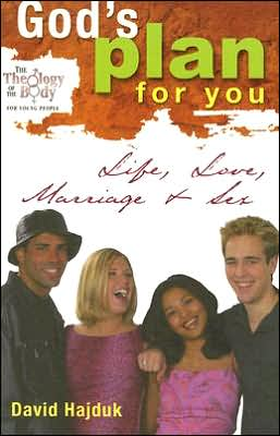 God's Plan for You: Life, Love, Marriage and Sex