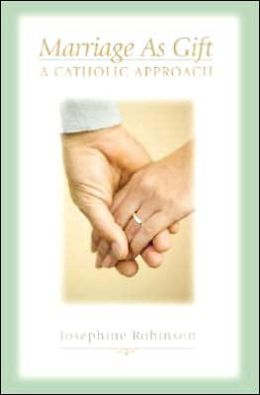 Marriage as Gift: A Catholic Approach
