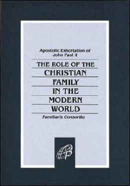 Familiaris Consortio: The Role of the Christian Family in the Modern World