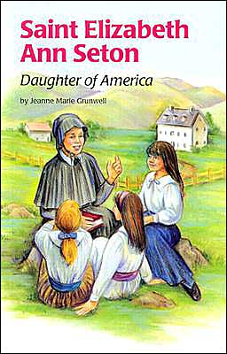 Saint Elizabeth Ann Seton: Daughter of America