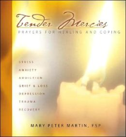 Tender Mercies: Prayers for Healing and Coping