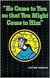 He Came to You so That You Might Come to Him: The Life and Teaching of St. Anthony of Padua