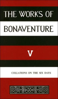 Collations on the Six Days (The Works of Bonaventure Series, Volume V)