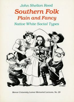 Southern Folk, Plain and Fancy: Native White Social Types