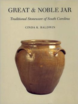 Great and Noble Jar: Traditional Stoneware of South Carolina