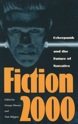 Fiction 2000: Cyberpunk and the Future of Narrative