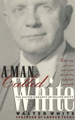 A Man Called White: The Autobiography of Walter White