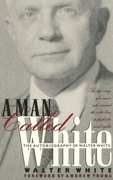 Free epub books to download uk A Man Called White: The Autobiography of Walter White 9780820316987 English version RTF by Walter White