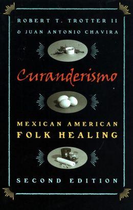 Curanderismo: Mexican American Folk Healing