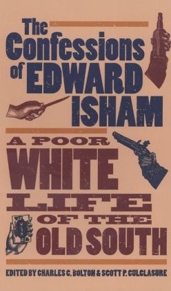 The Confessions of Edward Isham: A Poor White Life of the Old South
