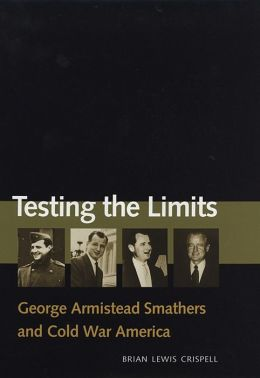 Testing the Limits: George Armistead Smathers and Cold War America