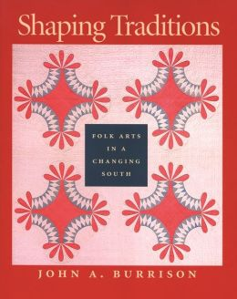 Shaping Traditions: Folk Arts in a Changing South