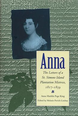 Anna: The Letters of a St. Simons Island Plantation Mistress, 1817-1859