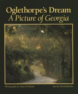 Oglethorpe's Dream: A Picture of Georgia
