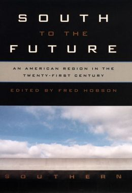 South to the Future: An American Region in the Twenty-First Century