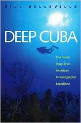 Deep Cuba: The Inside Story of an American Oceanographic Expedition