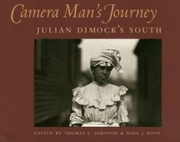 Camera Man's Journey: Julian Dimock's South