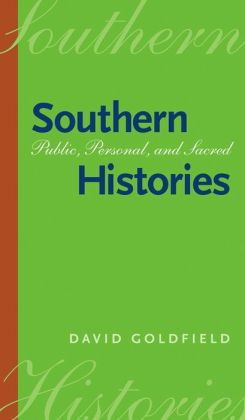 Southern Histories: Public, Personal, and Sacred