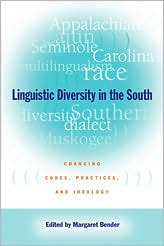 Linguistic Diversity in the South: Changing Codes, Practices, and Ideology