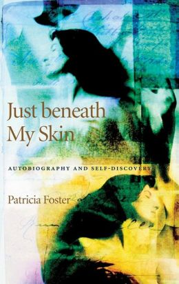 Just beneath My Skin: Autobiography and Self-Discovery