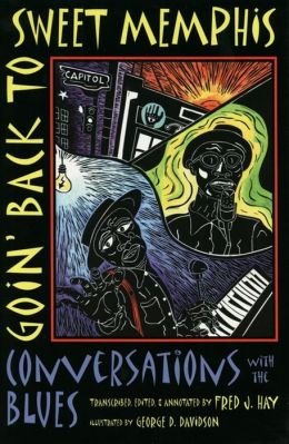 Goin' Back to Sweet Memphis: Conversations with the Blues