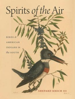 Spirits of the Air: Birds and American Indians in the South