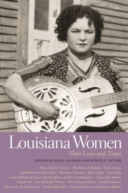Louisiana Women: Their Lives and Times