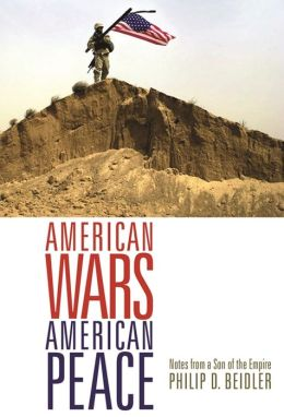 American Wars, American Peace: Notes from a Son of the Empire