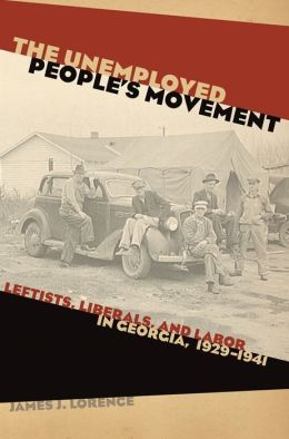 The Unemployed People's Movement: Leftists, Liberals, and Labor in Georgia, 1929-1941