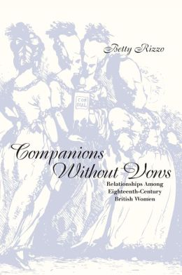 Companions Without Vows: Relationships Among Eighteenth-Century British Women