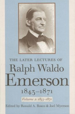 The Later Lectures of Ralph Waldo Emerson, 1843-1871 (Volume 2)