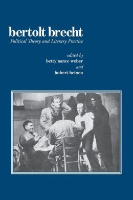 Bertolt Brecht: Political Theory and Literary Practice