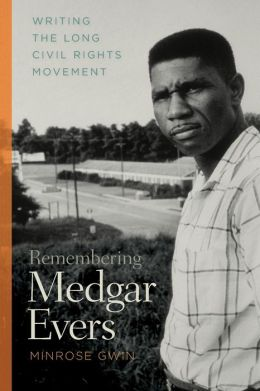 Remembering Medgar Evers: Writing the Long Civil Rights Movement