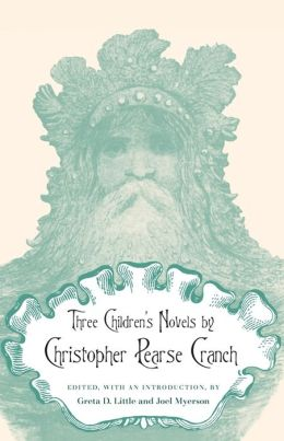 Three Children's Novels by Christopher Pearse Cranch