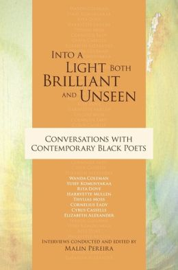Into a Light Both Brilliant and Unseen: Conversations with Contemporary Black Poets