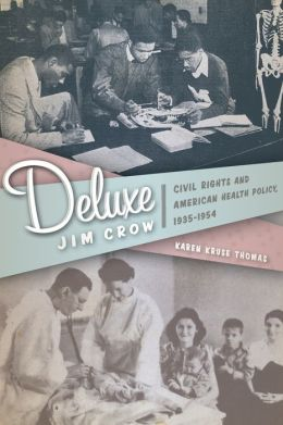 Deluxe Jim Crow: Civil Rights and American Health Policy, 1935-1954