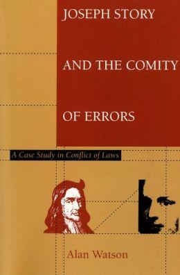 Joseph Story and the Comity of Errors