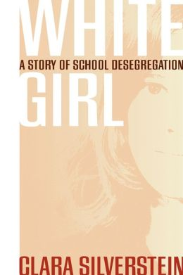 White Girl: A Story of School Desegregation