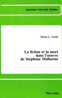 La Fiction et la Mort dans l'Oeuvre de Stephane Mallarme