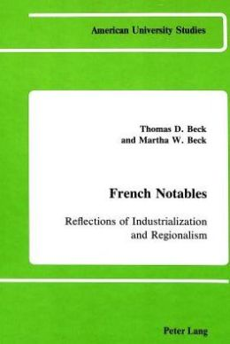 French Notables: Reflections of Industrialization and Regionalism