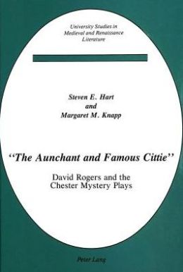 The Aunchant and Famous Cittie: David Rogers and the Chester Mystery Plays