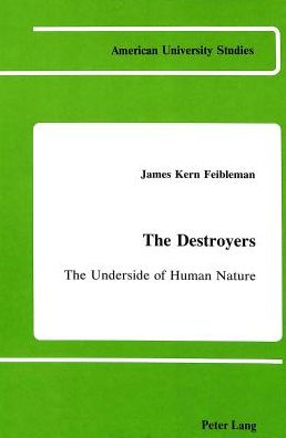 The Destroyers: The Underside of Human Nature