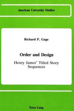 Order and Design: Henry James' Titled Story Sequences