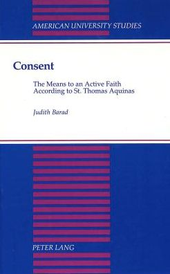 Consent: The Means to an Active Faith According to St. Thomas Aquinas