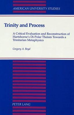 Trinity and Process: A Critical Examination and Reconstruction of Hartshorne's Di-Polar Theism Towards a Trinitarian Metaphysics